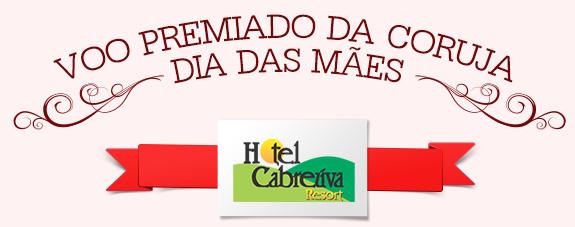 Voo Premiado da Coruja - Dia das Mães | Hotel Cabreúva Resort