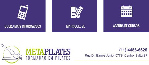 Quero mais informações | Matricule-se | Agenda de cursos | Meta Pilates - Formação em Pilates
